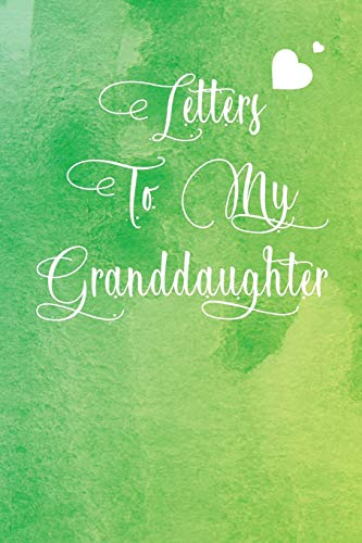 Grandma memory books for Grandchildren : Journal to write letters to your granddaughter and store her precious childhood memories | A perfect ... her later in life | letters to my grandchild