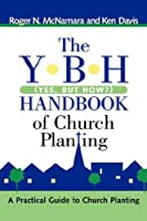 The Y-b-h Handbook of Church Planting: Yes, but How?