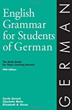 English Grammar for Students of German: The Study Guide for Those Learning German (English Grammar Series) by Cecile Zorach Charlotte Melin Elizabeth A. Kautz(2009-05-29)