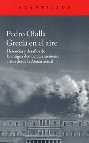 Grecia en el aire: Herencias y desafíos de la antigua democracia ateniense vistos desde la Atenas actual: 310 (El Acantilado)