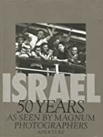 Israel 50 Years: As Seen by Magnum Photograpners