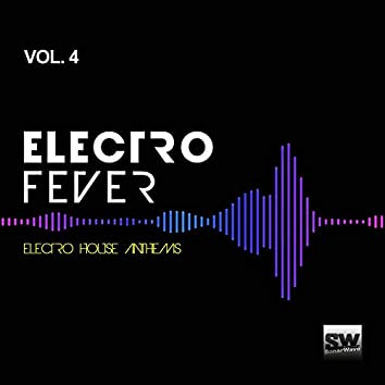 Electro Fever, Vol. 4 (Electro House Anthems)