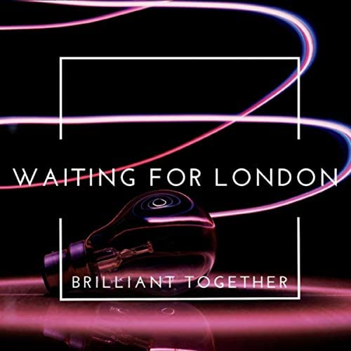 Waiting for London