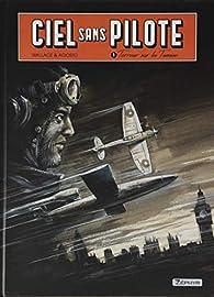 Ciel sans pilote, tome 1 : Terreur sur la Tamise par Stéphan Agosto