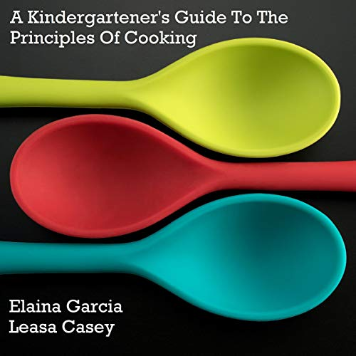 A Kindergartener's Guide to the Principles of Cooking cover art