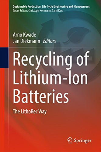 Recycling of Lithium-Ion Batteries: The LithoRec Way (Sustainable Production, Life Cycle Engineering and Management) (English Edition)