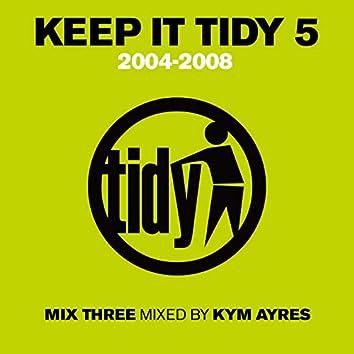 Keep It Tidy 5: 2004: 2008