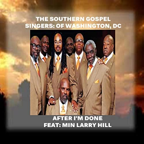The Southern Gospel Singers of Washington,Dc feat. Min. Larry Hill