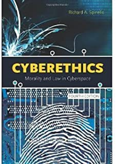 Cyberethics: Morality and Law in Cyberspace, Fourth Edition [Paperback] [2010] 4 Ed. Richard Spinello