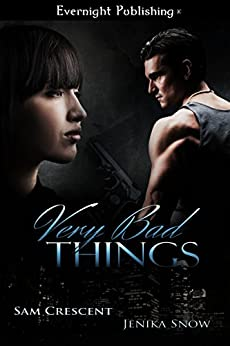 Very Bad Things by [Sam Crescent, Jenika Snow]