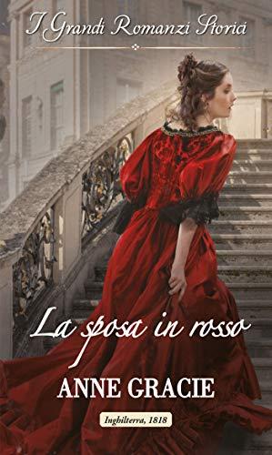 La sposa in rosso: I Grandi Romanzi Storici (Convenienza e vero amore Vol. 4)