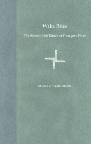 Wake Rites: The Ancient Irish Rituals of Finnegans Wake (Florida James Joyce)