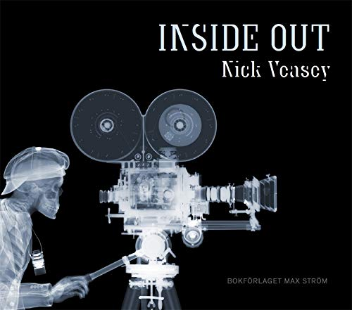 Veasey, N: Nick Veasey: Inside Out