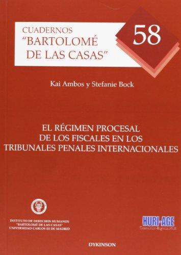 El Régimen Procesal De Los Fiscales Tribunales Penales Internacionales (Colección Cuadernos Bartolomé de las Casas)