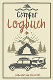 Camper Logbuch: Dokumentiere auf deinen Reisen Wegstrecke, Wetter, Highlights, Aktivitäten und vieles mehr !