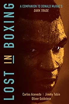 Lost in Boxing: A Free Companion eBook To Dark Trade by [Jimmy Tobin, Carlos Acevedo, Oliver Goldstein]