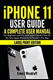 iPhone 11 User Guide: A Complete User Manual for Beginners and Pro with Useful Tips & Tricks for the New Apple iPhone 11, 11 Pro and 11 Pro Max (Large Print Edition)