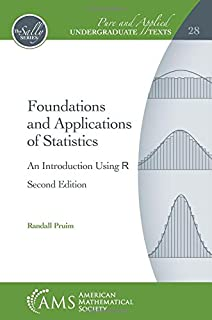 Foundations and Applications of Statistics: An Introduction Using R