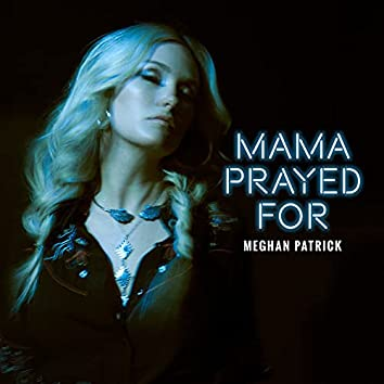 Mama Prayed For