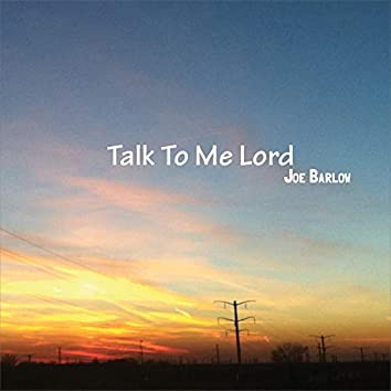 Talk to Me Lord