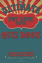 The Ultimate Pot Luck Trivia Quiz Book 2000 Fun Questions With Multi-Choice Answers: General Knowledge Q and A