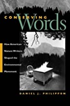 Conserving Words: How American Nature Writers Shaped the Environmental Movement