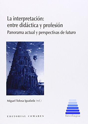 Interpreatación Entre Didáctica Y Profesión,La (Interlingua (comares))