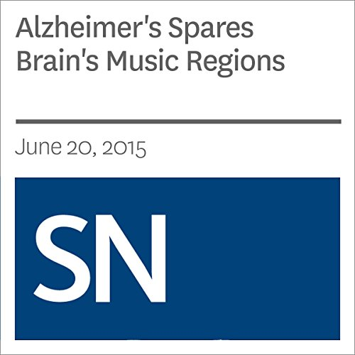 Alzheimer's Spares Brain's Music Regions audiobook cover art