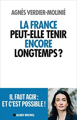 La France peut-elle tenir encore longtemps ! (French Edition)