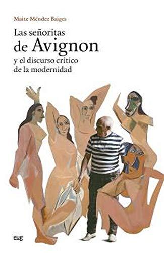 Las Señoritas De Avignon y El Discurso crítico de La Modernidad (Arte y Arqueología)