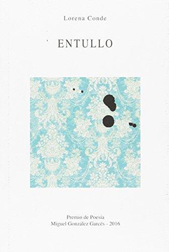 Entullo (Premio de poesia Miguel González Garcés 2016)