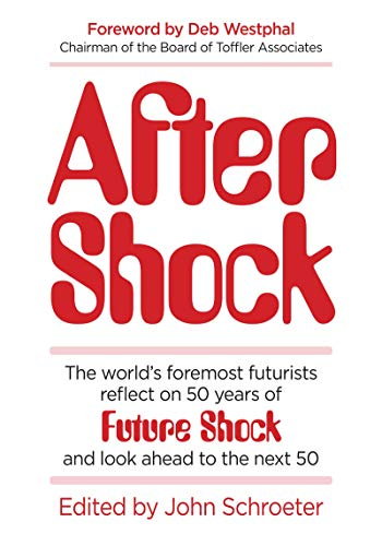 After Shock: The World's Foremost Futurists Reflect on 50 Years of Future Shock—and Look Ahead to the Next 50 (English Edition)