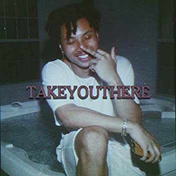 Takeyouthere