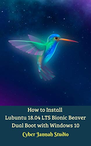 How to Install Lubuntu 18.04 LTS Bionic Beaver Dual Boot with Windows 10 (English Edition)