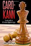 Caro-kann: 1.e4 C6 In Chess Openings-Sawyer, Tim