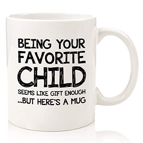 Being Your Favorite Child Funny Coffee Mug - Best Mom & Dad Gifts - Unique Gag Mother's Day Gifts for Mom from Daughter, Son, Kids - Birthday Present Idea for Parents - Fun Novelty Cup for Men, Women