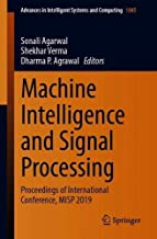 Machine Intelligence and Signal Processing: Proceedings of International Conference, MISP 2019 (Advances in Intelligent Systems and Computing)