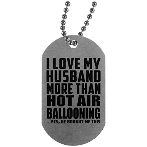 I Love My Husband More Than Hot Air Ballooning - Military Dog Tag Plaque Style Militaire Argent Chainette En Argent - Cadeau pour Anniversaire Fête des Mères Fête des Pères