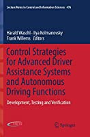 Control Strategies for Advanced Driver Assistance Systems and Autonomous Driving Functions: Development, Testing and Verification (Lecture Notes in Control and Information Sciences)