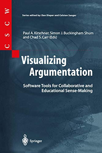 Compare Textbook Prices for Visualizing Argumentation: Software Tools for Collaborative and Educational Sense-Making Computer Supported Cooperative Work Softcover reprint of the original 1st ed. 2003 Edition ISBN 9781852336646 by Kirschner, Paul A.,Buckingham-Shum, Simon J.,Carr, Chad S.