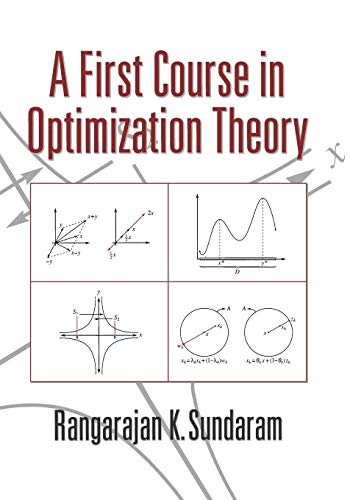 Compare Textbook Prices for A First Course in Optimization Theory 1st US Edition 1st Printing Edition ISBN 8580000714340 by Sundaram, Rangarajan K.
