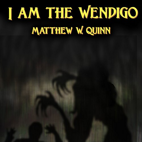 I Am the Wendigo audiobook cover art