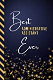 Best Administrative Assistant Ever: Small To Do List Notebook / Organizer / Checklist Planner / Administrative Assistant Gift for Retirement - Christmas - Birthday / Cute Card Alternative