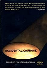 Accidental Courage: Finding Out I