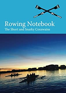 The Rowing Notebook: A Blank Notebook For Rowers and Rowing Coaches to Track Rowing Workouts (Volume 7)