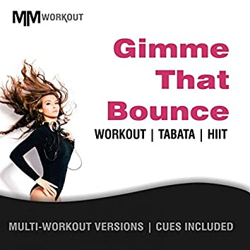Gimme That Bounce, Workout Tabata HIIT (Mult-Versions, Cues Included)