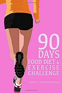 90 Days Food Diet & Exercise Challenge. A Weight Loss Diary Journal.