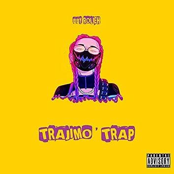 Trajimo Trap