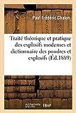 Traité théorique et pratique des explosifs modernes et dictionnaire des poudres et explosifs - . 2e édition, revue et augmentée
