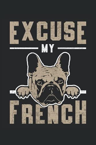 EXCUSE MY FRENCH: Address Book and Password Keeper Address Book Alphabetical Tabs (6x9 inches) with 120 pages in the French Bulldog Dog Lovers Design